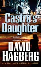 Castro's Daughter - A Kirk McGarvey Novel eBook by David Hagberg