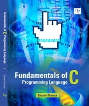 Fundamentals of C Programming Language - Handbook of C ebook by GAURAV SHARMA