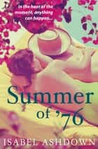 Summer of '76 eBook by Isabel Ashdown