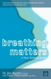 Breathing Matters - A New Zealand Guide ebook by Jim Bartley,Tania Clifton-Smith