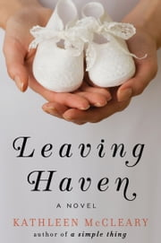 Leaving Haven - A Novel ebook by Kathleen McCleary