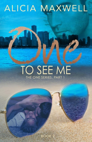 ONE To See Me - The ONE Series, Part 1, #2 ebook by Alicia Maxwell