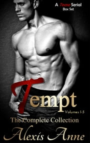 Tempt: The Complete Collection - a Tease serial ebook by Alexis Anne