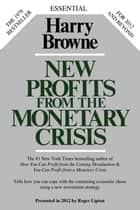New Profits From The Monetary Crisis ebook by Harry Browne, Roger Lipton