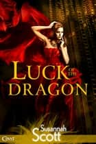 Luck of the Dragon ebook by Susannah Scott
