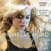 The Immortal Crown audiobook by Richelle Mead
