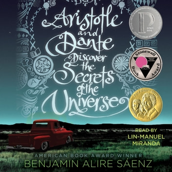 Aristotle and Dante Discover the Secrets of the Universe audiobook by Benjamin Alire Sáenz