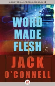 Word Made Flesh ebook by Jack O'Connell