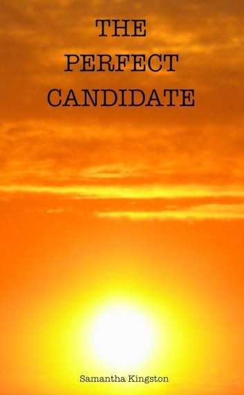 The Perfect Candidate ebook by Samantha Kingston