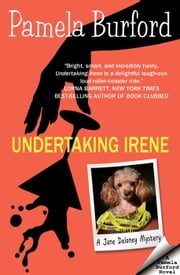 Undertaking Irene - Jane Delaney Mysteries, #1 ebook by Pamela Burford
