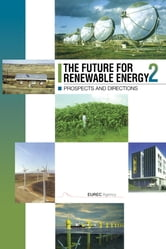 The Future for Renewable Energy 2 - Prospects and Directions ebook by EUREC Agency