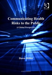 Communicating Health Risks to the Public - A Global Perspective ebook by