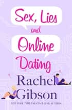 Sex, Lies and Online Dating - A brilliantly entertaining rom-com ebook by Rachel Gibson