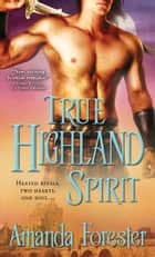 True Highland Spirit ebook by