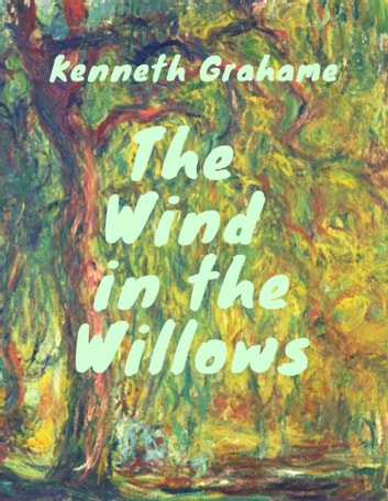 Grahame - Wind in the Willows (Classcis of children's literature) ebook by Kenneth Grahame