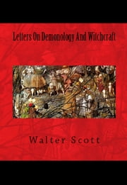 Letters On Demonology And Witchcraft ebook by Sir Walter Scott