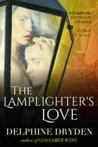 The Lamplighter's Love ebook by Delphine Dryden