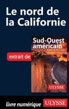 Le nord de la Californie ebook by Collectif