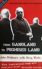 From Gangland to Promised Land ebook by John Pridmore