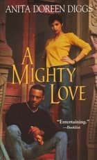 A Mighty Love ebook by Anita Doreen Diggs