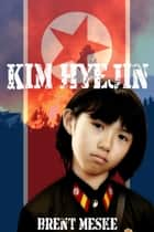 Kim Hyejin (Something Super) ebook by Brent Meske