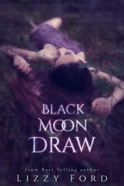 Black Moon Draw ebook by Lizzy Ford