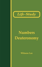 Life-Study of Numbers and Deuteronomy ebook by Witness Lee