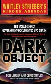 Dark Object - The World's Only Government-Documented UFO Crash ebook by Don Ledger, Chris Styles