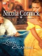 Lord of Scandal ebook by Nicola Cornick