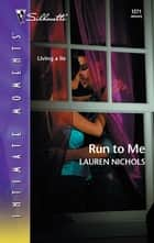 Run to Me ebook by Lauren Nichols