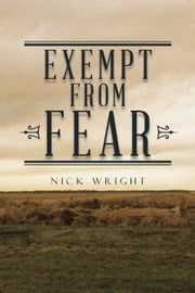 Exempt From Fear ebook by Nick Wright