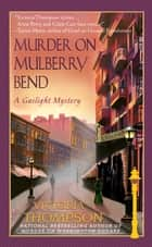 Murder on Mulberry Bend ebook by Victoria Thompson