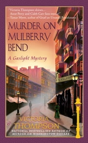Murder on Mulberry Bend - A Gaslight Mystery ebook by Victoria Thompson