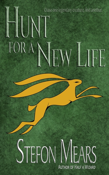 Hunt for a New Life ebook by Stefon Mears