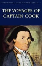 The Voyages of Captain Cook ebook by James Cook, John Barrow, Simon Marshall,...