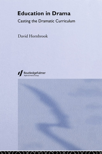 Education In Drama ebook by David Hornbrook