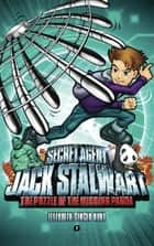 Secret Agent Jack Stalwart: Book 7: The Puzzle of the Missing Panda: China ebook by Elizabeth Singer Hunt