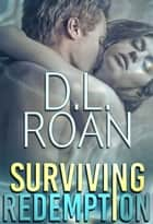 Surviving Redemption (Survivors' Justice Book 1) ebook by D.L. Roan