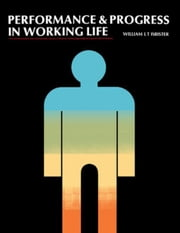 Performance and Progress in Working Life: The Commonwealth and International Library: Social Administration, Training, Economics and Production Divisi ebook by Isbister, William