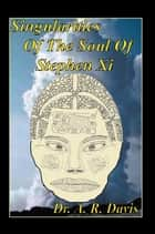 Singularities Of The Soul Of Stephen Xi ebook by Dr. A. R. Davis
