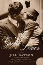 The Great Lover - A Novel ebook by Jill Dawson
