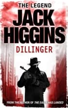 Dillinger ebook by Jack Higgins