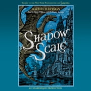 Shadow Scale - A Companion to Seraphina audiobook by Rachel Hartman