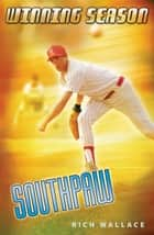 Southpaw ebook by Rich Wallace