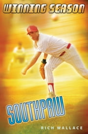 Southpaw - Winning Season ebook by Rich Wallace