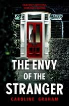 The Envy Of The Stranger ebook by Caroline Graham