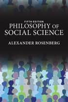 Philosophy of Social Science ebook by Alexander Rosenberg