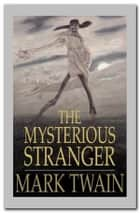 The Mysterious Stranger ebook by Mark twain