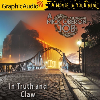 In Truth and Claw [Dramatized Adaptation] audiobook by Ari Marmell