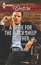 A Bride for the Black Sheep Brother ebook by Emily McKay